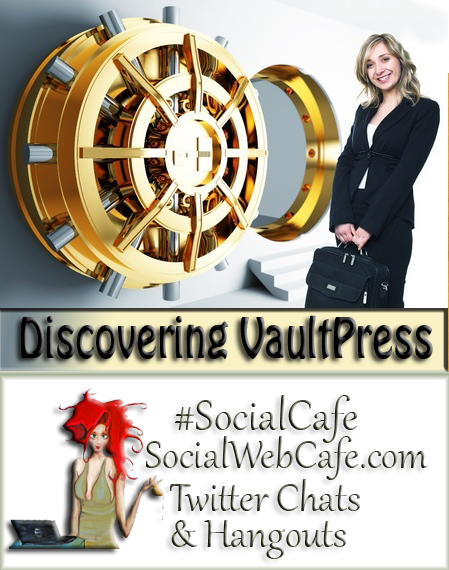 Blog%2FSite%20Security%202%20*%20Discovering%20VaultPress%20%23SocialCafe%203.7 w/ %40SocialWebCafe http://sw.bcafe.co/9P %28Summary%29 %23SocialCafe