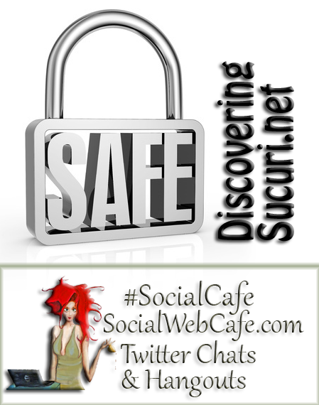 Blog%2FSite%20Security%203%20*%20Discovering%20Sucuri.net%20%23SocialCafe%203.8 w/ %40SocialWebCafe http://sw.bcafe.co/9Q %28Summary%29 %23SocialCafe
