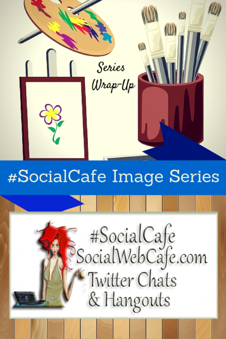 Image%20Series%20Wrap-Up%20w/%20%40SocialWriter%20of%20%40SocialWebCafe%20.%20%28Summary%29%20%23SocialCafe