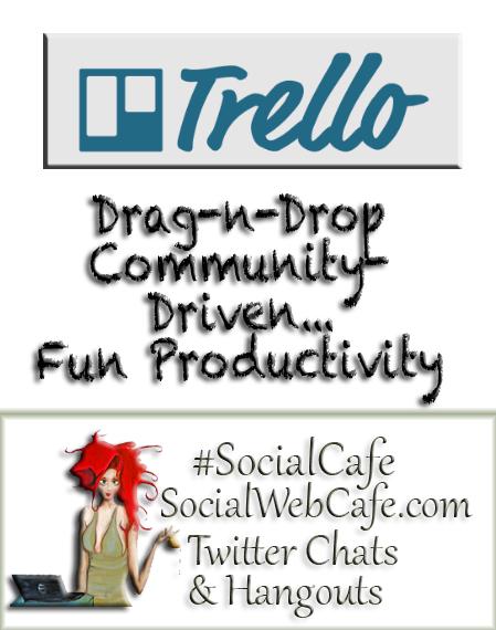 Tools 8 * Trello w/ %40SocialWebCafe http://sw.bcafe.co/a2 (Summary) %23SocialCafe %23TBW