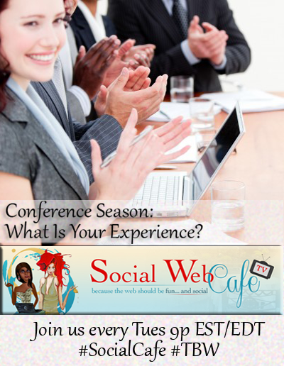 Conference%20Season%3A%20%20What%20Is%20Your%20Experience?%20%23SocialCafe%202.22 w/ %40SocialWebCafe http://sw.bcafe.co/5u %28Summary%29 %23SocialCafe