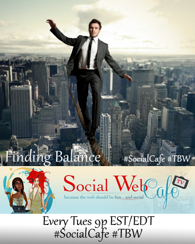 Blogging%20Business%20and%20Balance%20%23SocialCafe%202.23 w/ %40SocialWebCafe http://sw.bcafe.co/5z %28Summary%29 %23SocialCafe