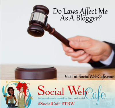 Do%20Laws%20Affect%20Me%20As%20A%20Blogger?%20%23SocialCafe%202.29 w/ %40SocialWebCafe http://sw.bcafe.co/6f %28Summary%29 %23SocialCafe