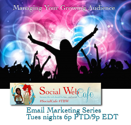 Email%20Marketing%3A%20%20Managing%20Your%20Growing%20Audience%20%23SocialCafe%202.40 w/ %40SocialWebCafe http://sw.bcafe.co/7Q %28Summary%29 %23SocialCafe