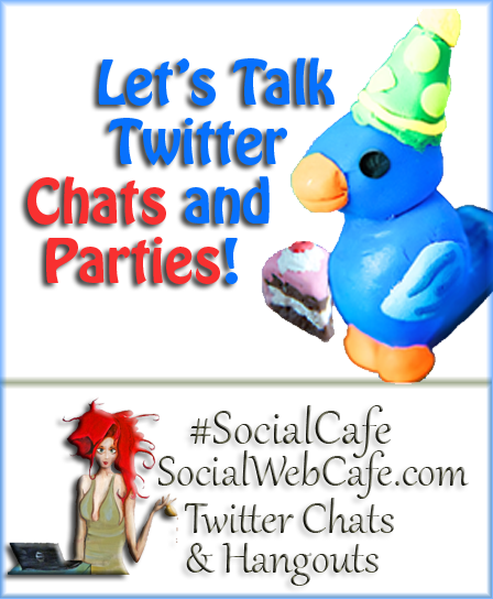 Let's%20Talk%20Twitter%20Chats%20and%20Parties%20%23SocialCafe%202.50 w/ %40SocialWebCafe http://sw.bcafe.co/8v %28Summary%29 %23SocialCafe