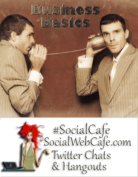 Business%20Basics%20%23SocialCafe%203.1 w/ %40SocialWebCafe http://sw.bcafe.co/8S %28Summary%29 %23SocialCafe