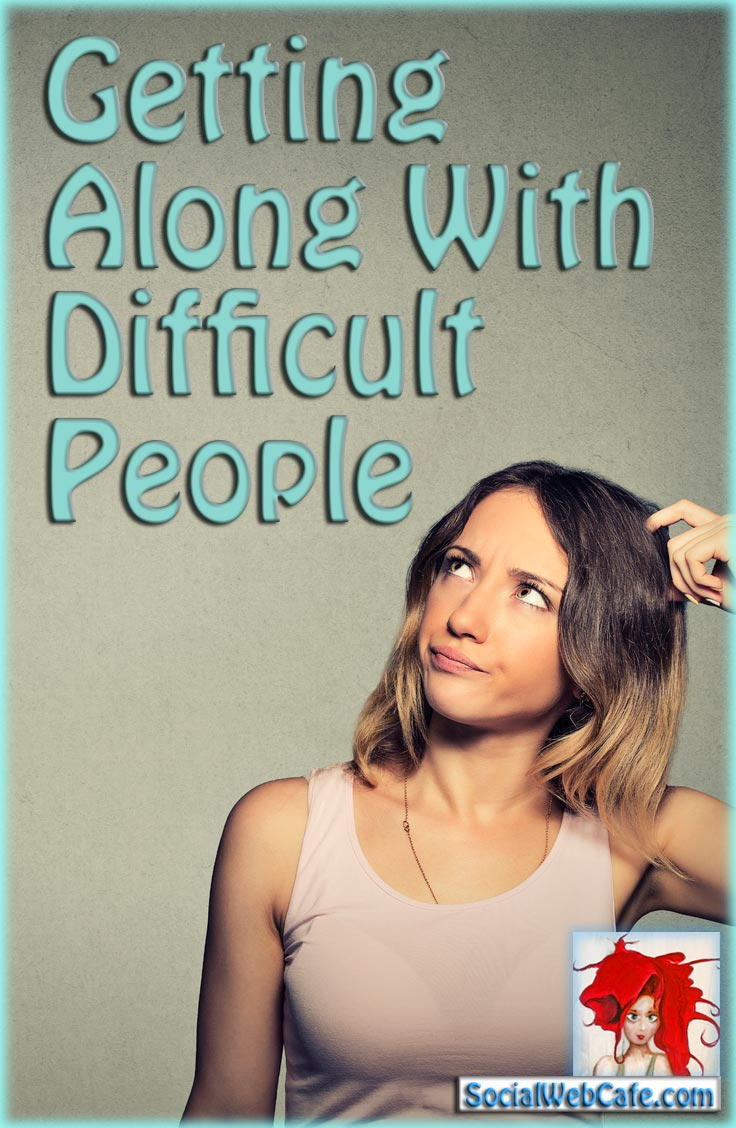 getting along with difficult people