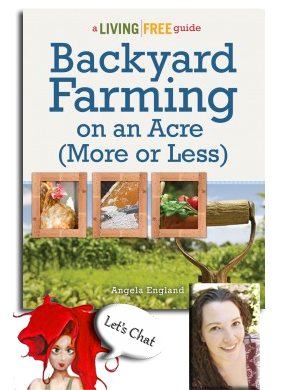 Chat about Angela England's book, Backyard Farming on an Acre (More or Less).  Great gift idea for the loved one who is considering starting that farm in their backyard.